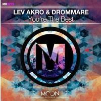 Lev Akro & Drommare - You're The Best (Original Mix) by •  D R O M M A R E • on SoundCloud