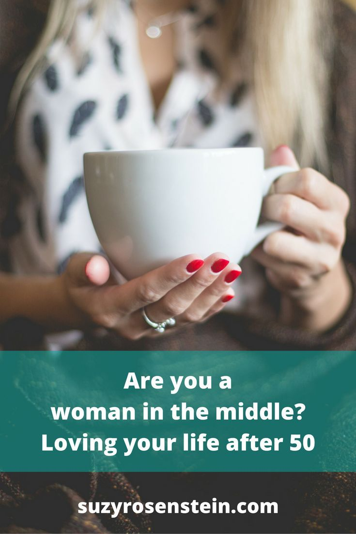 Are you a woman in the middle loving your life after 50