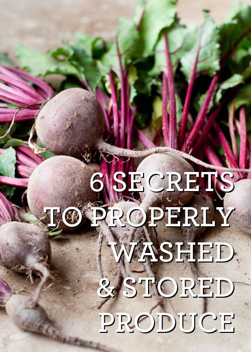 6 Secrets to properly washed and stored produce - via @Design Mom