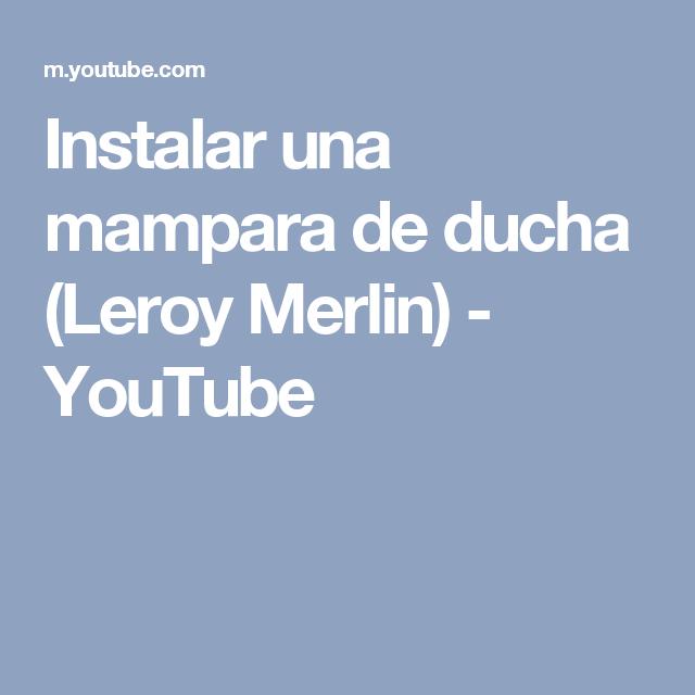 Instalar una mampara de ducha leroy merlin youtube for Instalar puerta corredera