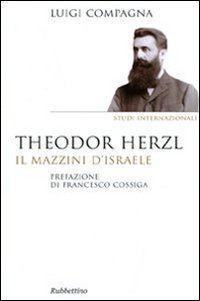 Prezzi e Sconti: #Theodor herzl. il mazzini d'israele luigi  ad Euro 12.75 in #Ibs #Libri