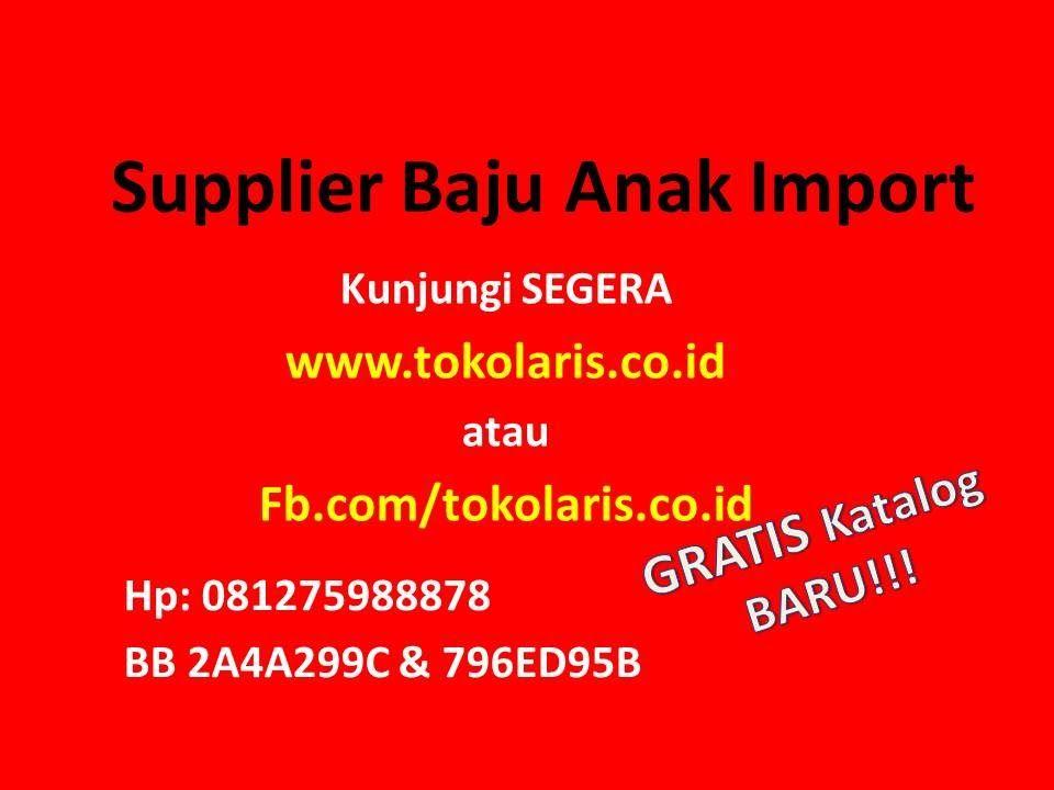05625eb0b4679c5b3a588586ff68ed70 081275988878 supplier baju anak import korea tangan pertama,Baju Anak Import China