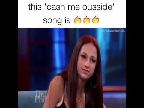 0562c4e32ad954e881ced68fe36f3f15 catch me outside how bout that ( cash me ousside howbow dah) song