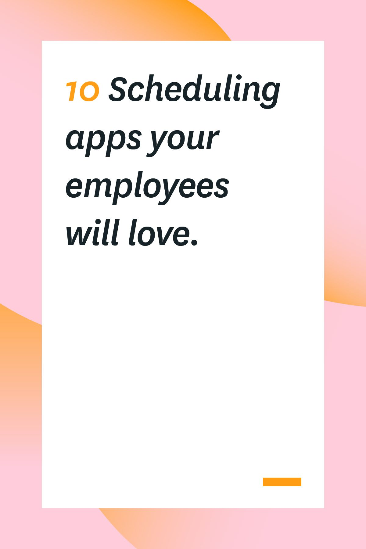 10 Scheduling Apps Your Employees Will Love Work