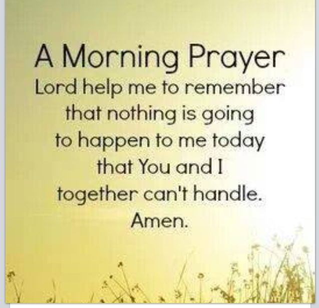 A Morning Prayer: Lord Help Me To Remember That Nothing Is