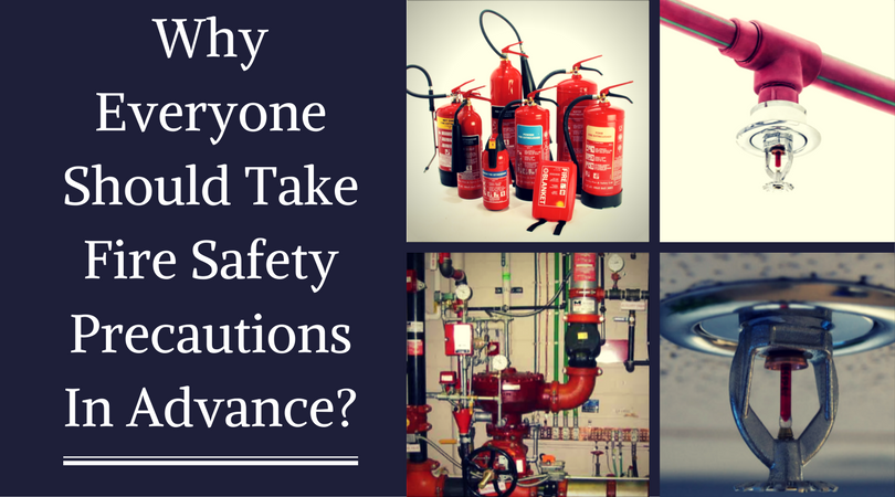 Why Everyone Should Take Fire Safety Precautions In