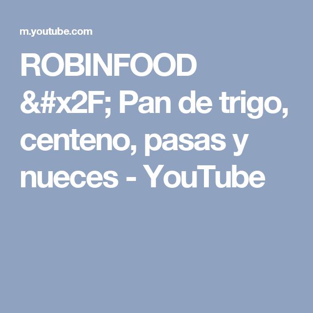 ROBINFOOD / Pan de trigo, centeno, pasas y nueces - YouTube