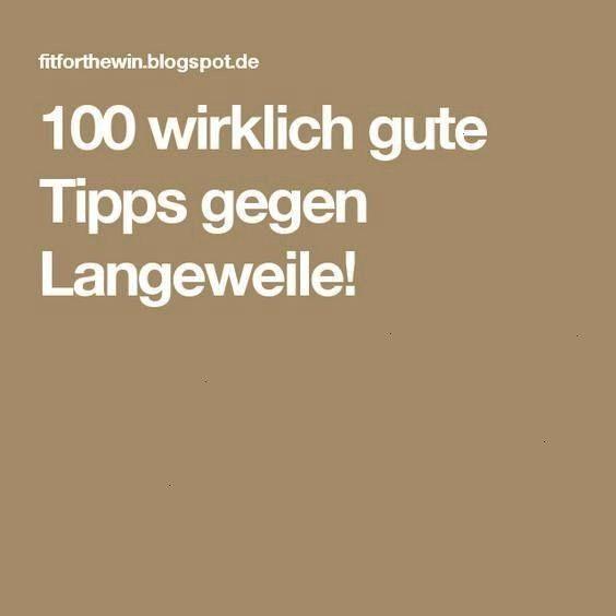 gegen langeweile wirklich gute Tipps gegen Langeweile100 wirklich gute Tipps gegen Langeweile 100 fantastische Tipps gegen Langeweile 100 Tipps gegen Langeweile 100 fanta...