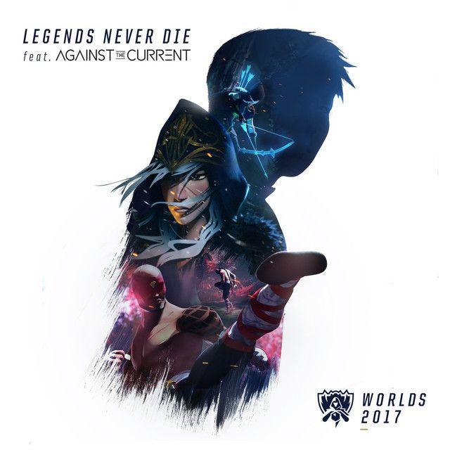 Legends Never Die Feat Against The Current A Song By League Of Legends Against The Current League Of Legends League Of Legends Music Legend