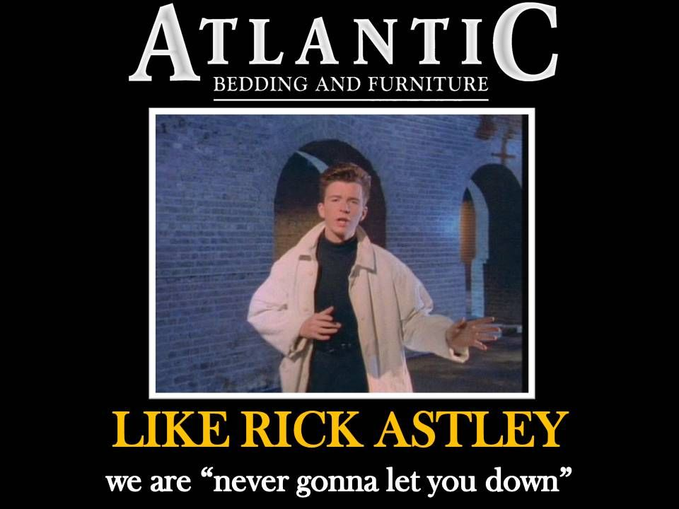 We are the Rick Astley of Furniture! http//goo.gl