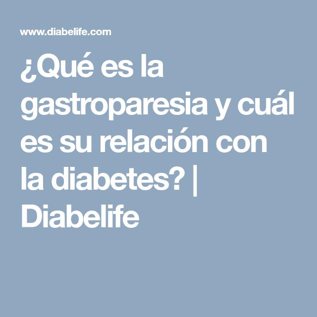 ¿Qué es la diabetes gastroparesia?
