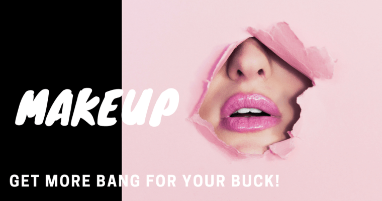 Saving on Makeup! The best way to get the makeup you want without breaking the bank.