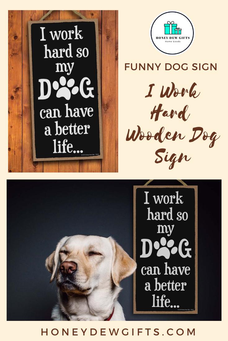 Funny Dog Sign Funny Dog Signs Dog Gifts Dog Decor