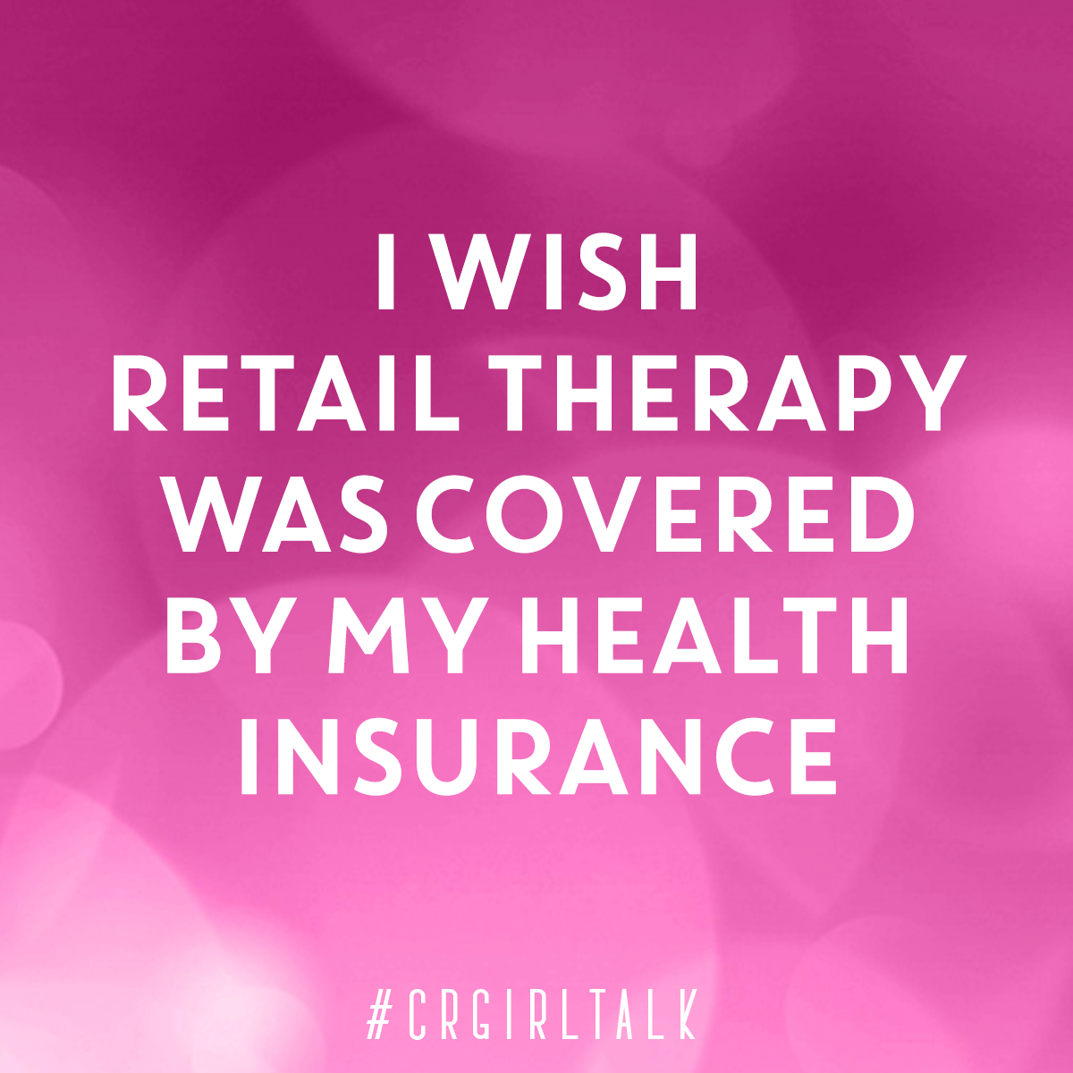I Wish Retail Therapy Was Covered By My Health Insurance Shopping Funny Clothes Humor Mreitano1 Quotes Funny Quotes Words
