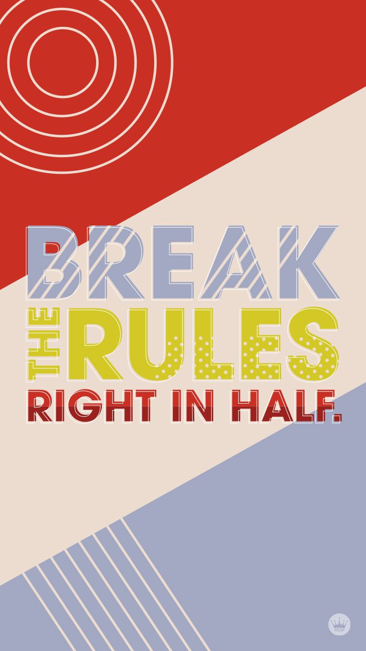 FREE-DOWNLOADABLE-iPHONE-WALLPAPERS-_-Break-the-Rules-_-thinkmakeshareblog.jpg 750×1334 пикс