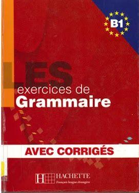 Les 500 exercices de Grammaire B1 - Avec Corrigés ...