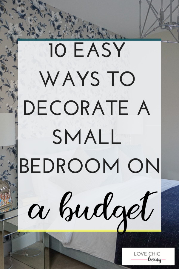 10 Easy Ways to Decorate a Small Bedroom On a Budget