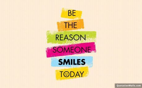 Life Quotes Be The Reason Wallpaper For Desktop Life Quotes Simple Life Quotes Wallpapers