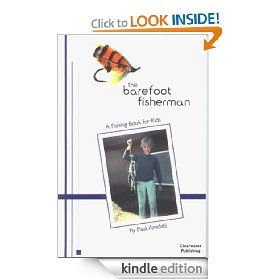 The Barefoot Fisherman:   a fishing book for kids  Paul Amdahl  Kindle Store$3.99