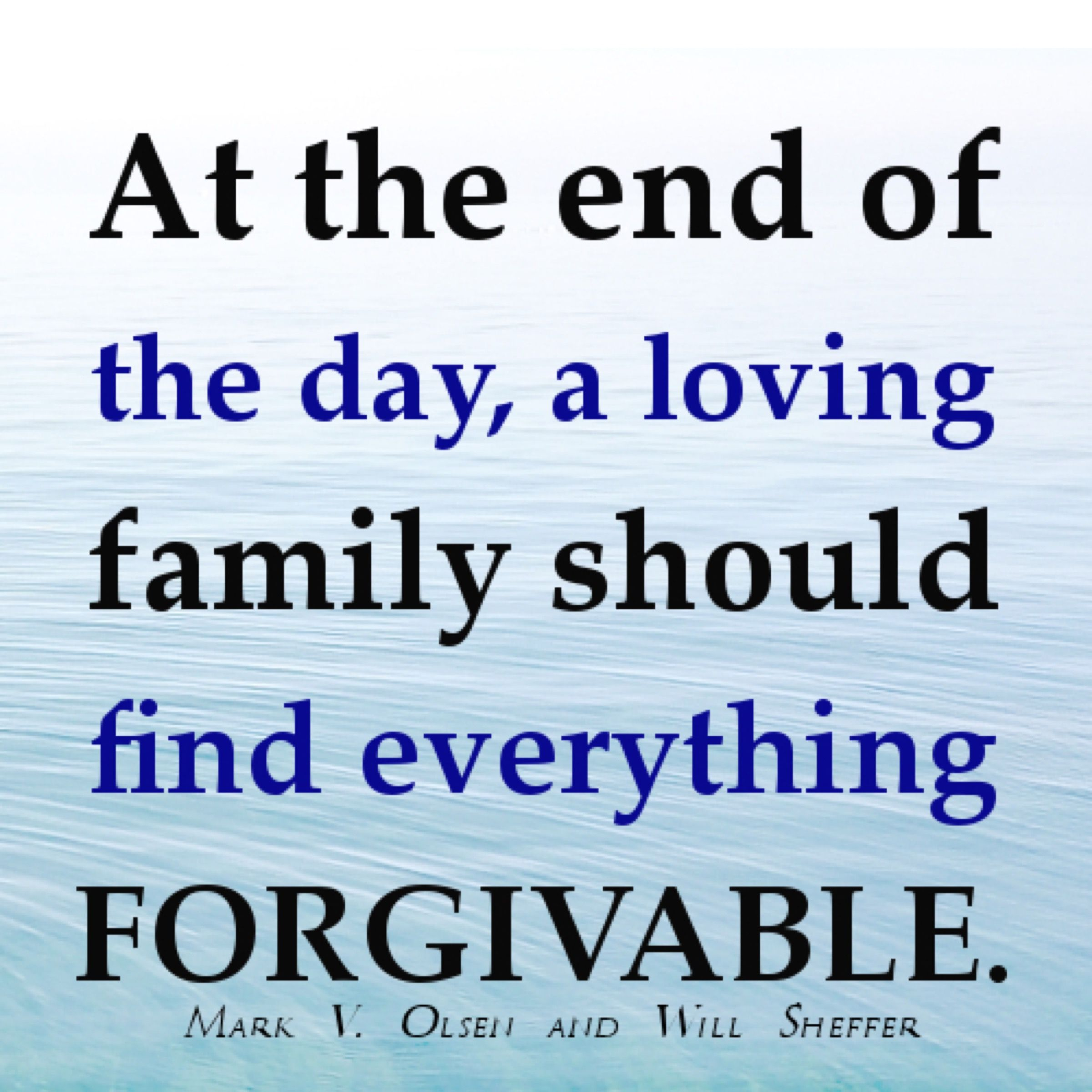 At the end of the day, a loving family should find everything forgivable. —Mark V. Olsen.   #Loving #Latham #Family #Reunion #FamilyReunion #LathamFamily #LathamReunion #LathamFamilyReunion