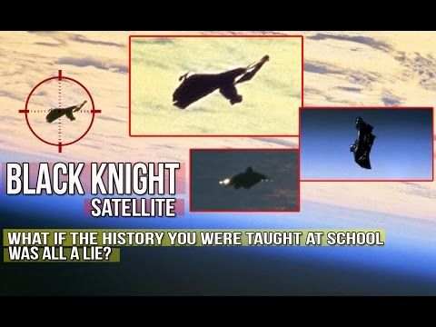 BLACK KNIGHT SATELLITE / Real, Fake or Hidden Agenda? 2017 by THE OTHERS