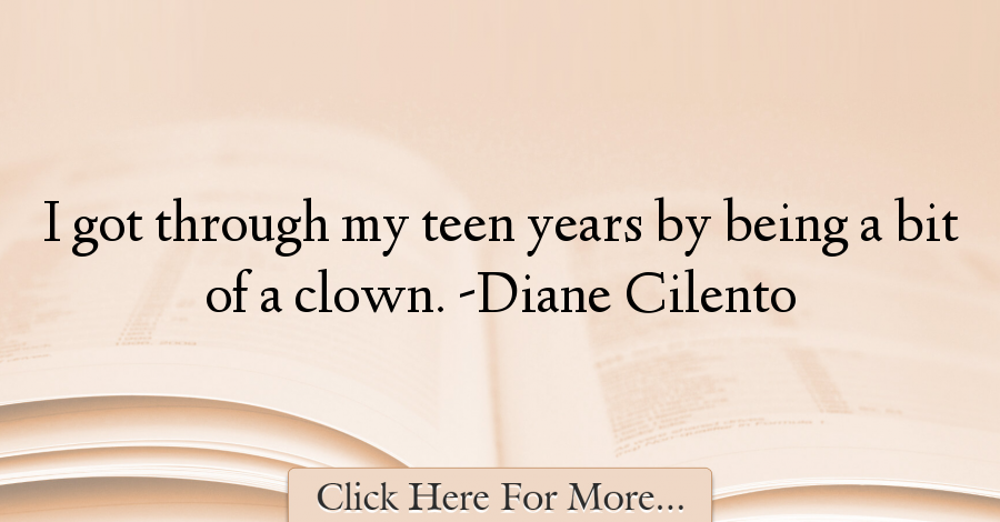 Diane Cilento Quotes About Teen - 67835