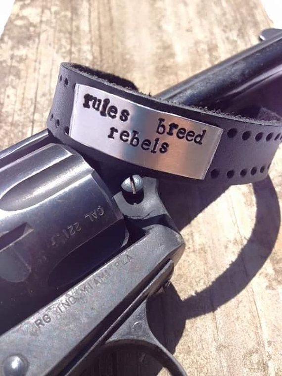 Check out this item in my Etsy shop https://www.etsy.com/listing/292730407/rules-breed-rebels-stamped-leather-cuff