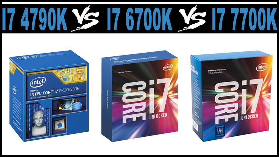 I7 4790k Vs I7 6700k Vs I7 7700k Benchmarks