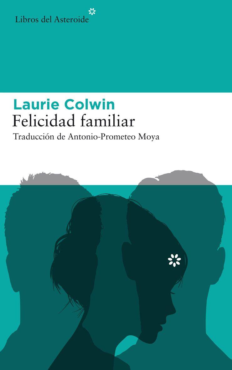 Felicidad Familiar Laurie Colwin Felicidad Familiar Felicidad Libros