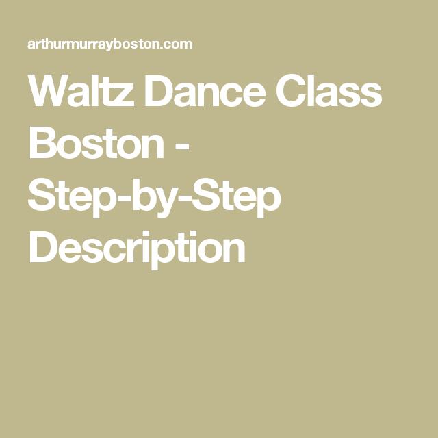 Waltz Dance Class Boston Step By Step Description Dance Lessons Waltz Dance Ballroom Dance Lessons