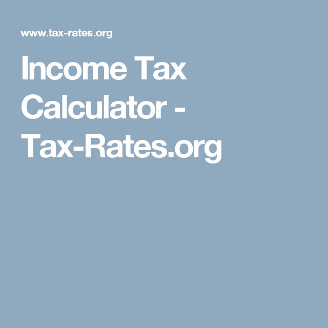 Income Tax Calculator Rates Org