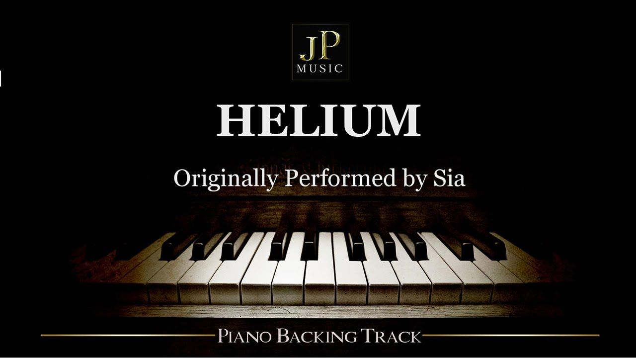 Helium By Sia Piano Accompaniment Sia Piano Backing Tracks