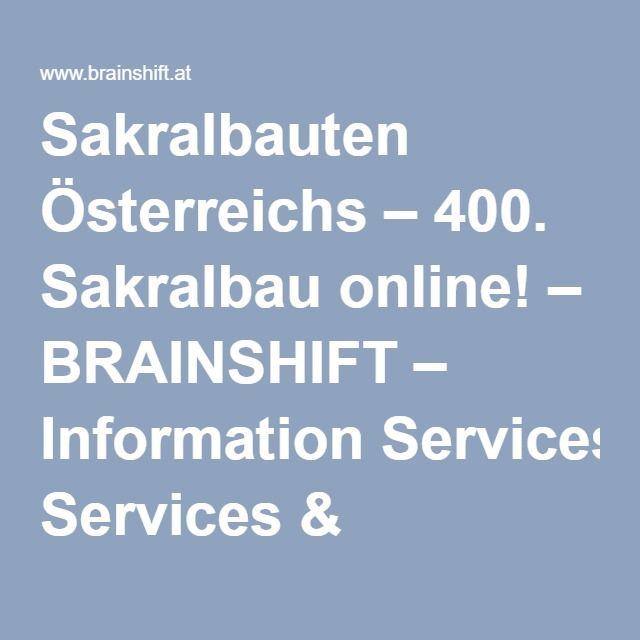Sakralbauten Österreichs – 400. Sakralbau online! – BRAINSHIFT – Information Services & Technologies