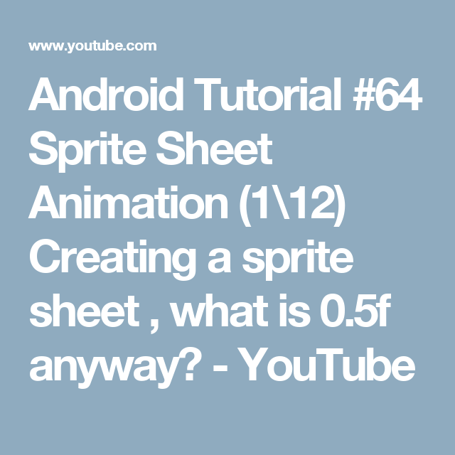 Android Tutorial #64 Sprite Sheet Animation (1\12) Creating a sprite