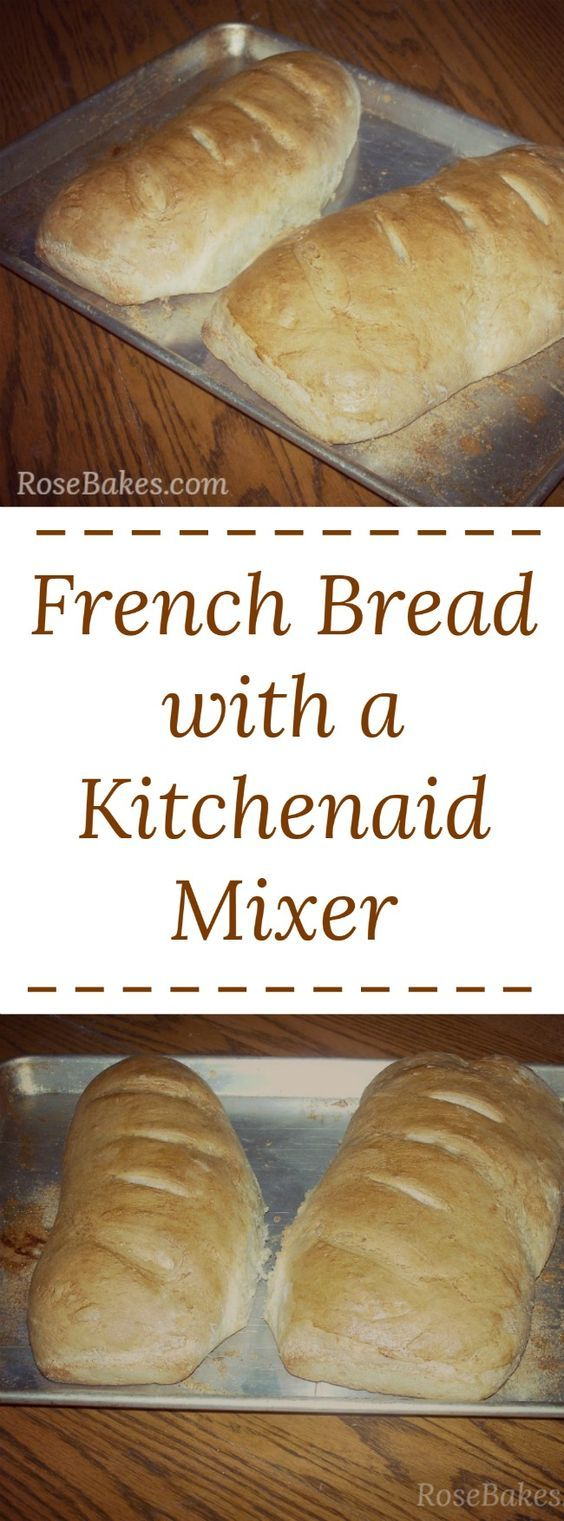 French Bread with a KitchenAid Mixer   Recipe (With images ...