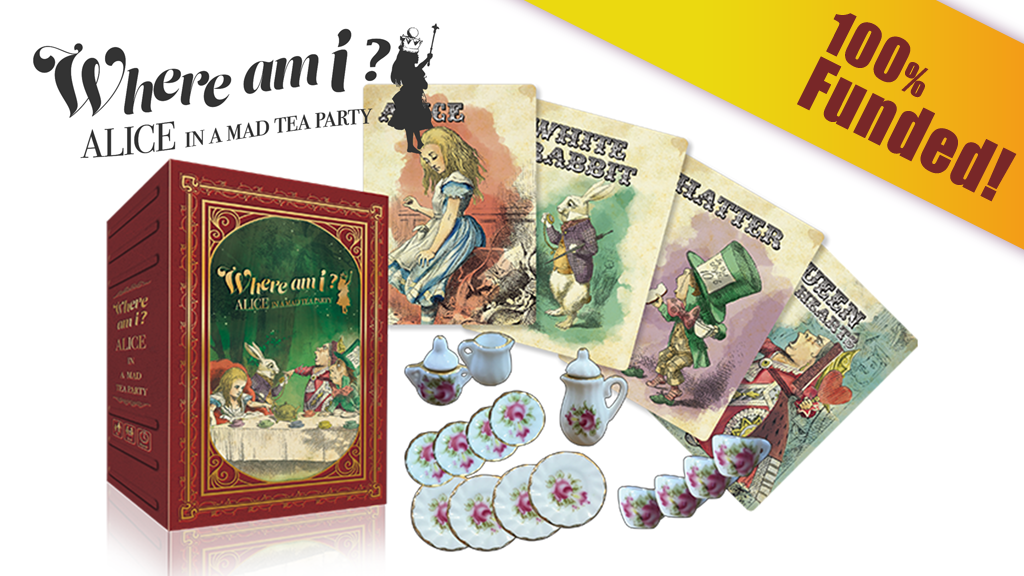 """Now On Kickstarter, """"Where Am I ? Alice In A Mad Teaparty"""