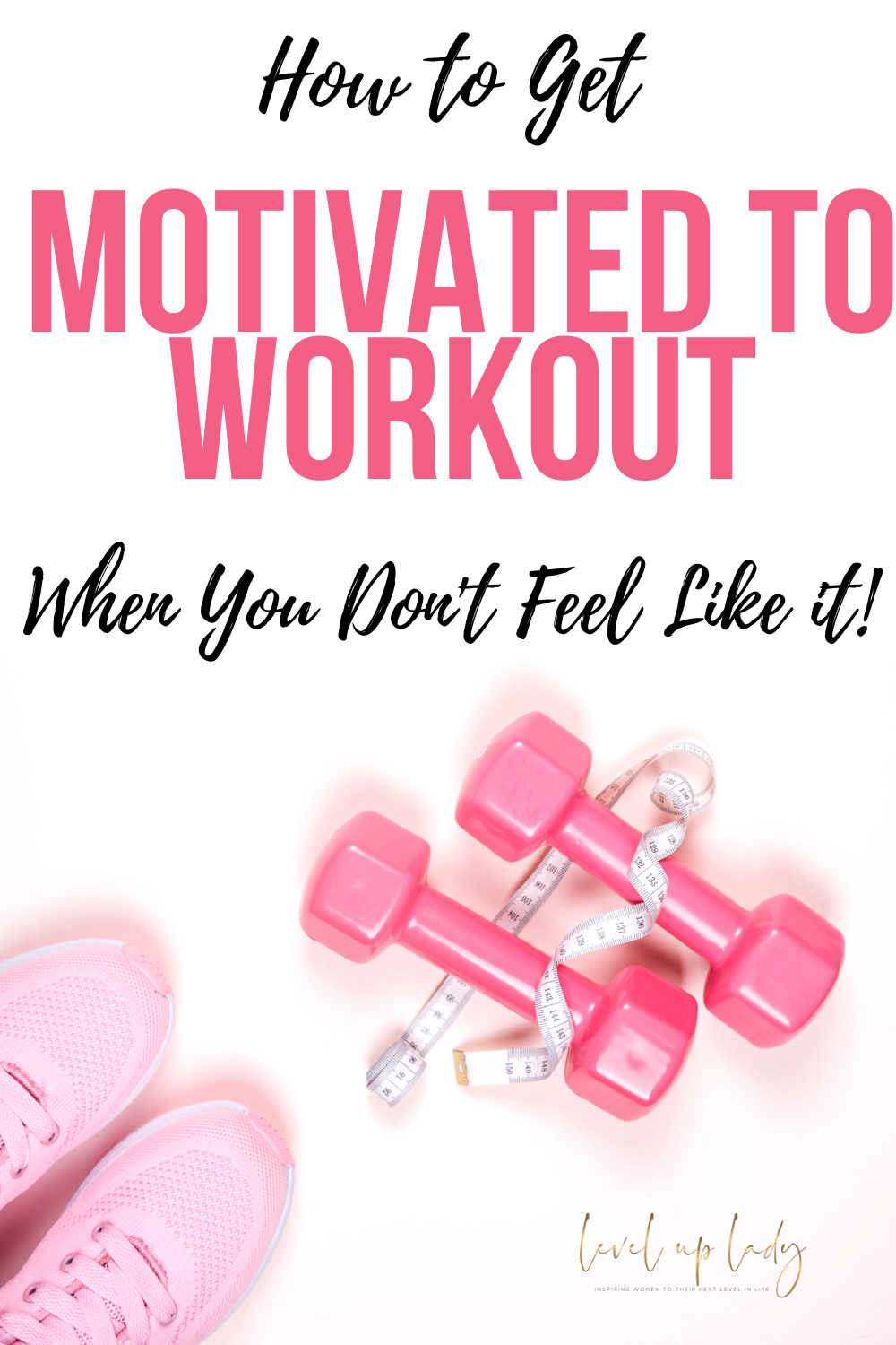 7 Ways to Stay Motivated to Workout