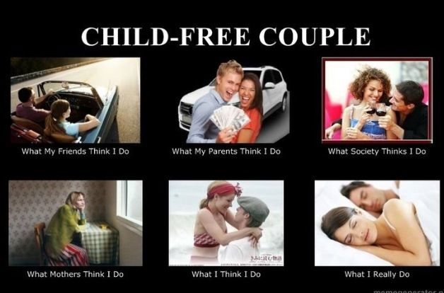 Child Free Marriages Sounds Nice Is There A Woman Who Can Really Spend A Whole Life With No Kids Girls Answer Please Funny Couples Memes Childfree I Dont Want Kids