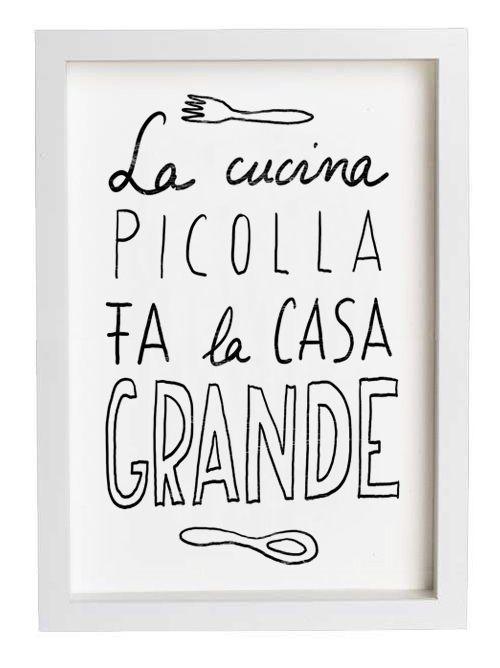 "I really love this old Italian saying, ""La cucina piccola fa la ..."