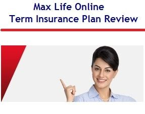 Max Life Online Term Insurance Plan Review With Images Online