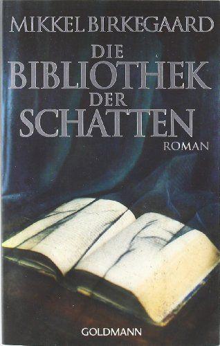 Die Bibliothek der Schatten: Roman von Mikkel Birkegaard http://www.amazon.de/dp/3442469287/ref=cm_sw_r_pi_dp_sh6Rvb1QRYNQC