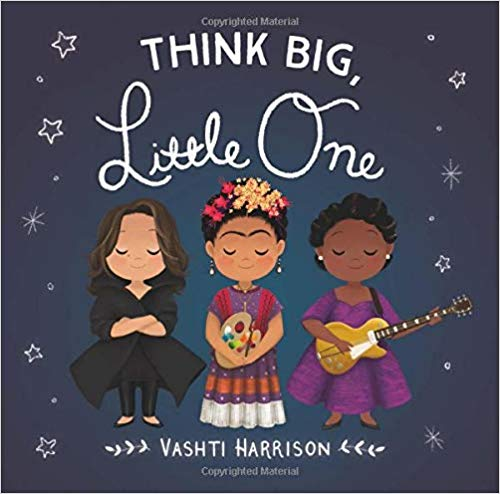 Think Big, Little One (Vashti Harrison) Vashti Harrison