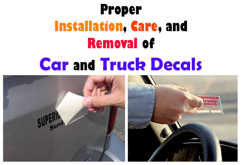Proper Installation Care And Removal Of Car And Truck Decals - Vinyl decals for cars removal