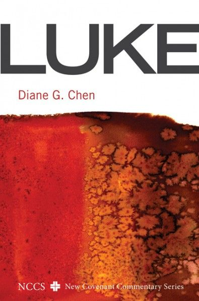 Luke A New Covenant Commentary By Diane G Chen Imprint