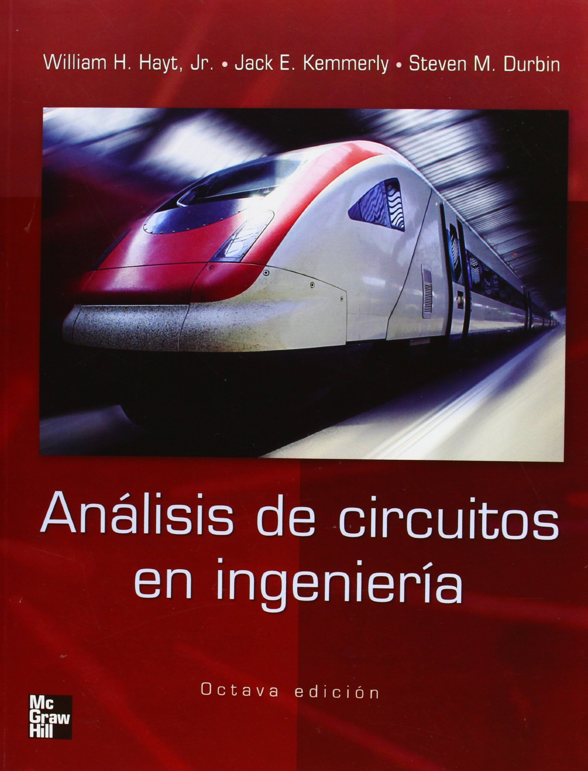 Análisis de circuitos en ingeniería / William H. Hayt . 2012.