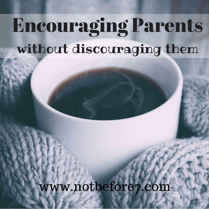 Encouraging parents without discouraging them mary hanna