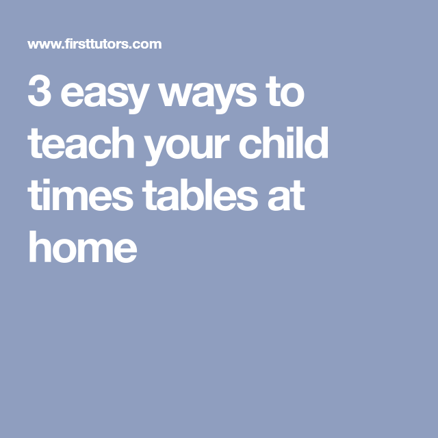 3 Easy Ways To Teach Your Child Times Tables At Home Learning Math