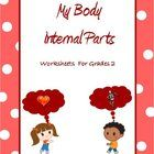 These worksheets on Internal Body Parts of a human being are made for Grade 2 & 3 kids.  It deals with the most important internal organs – bra...