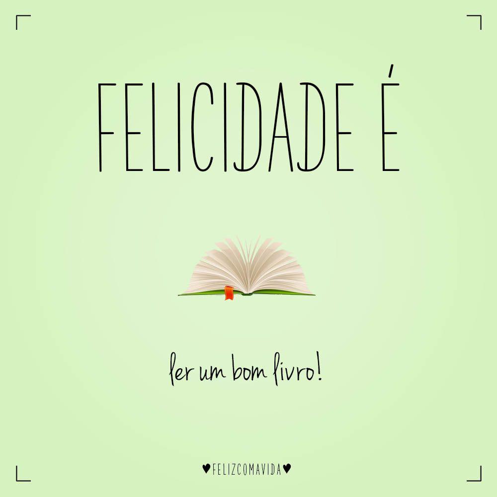 Felicidade é Ler Um Bom Livro Feliz Leitura Book Happy