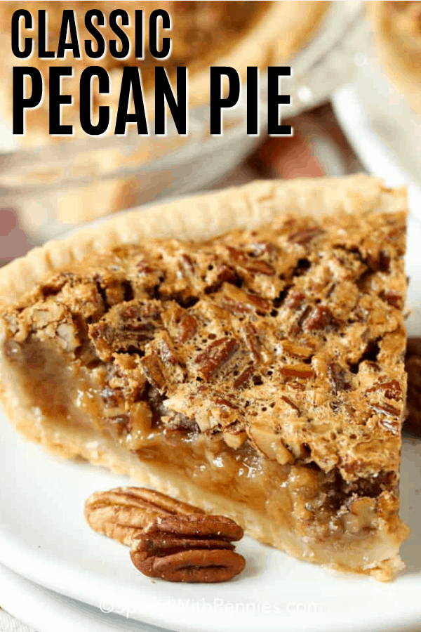 Classic Pecan Pie {Perfect for Fall!} - Spend With Pennies